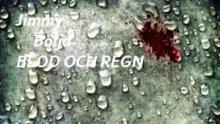 Jimmy Bölja Blod och regn