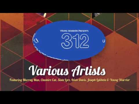 2017 Release: Young Warrior Presents 312  Various Artists Jah Shaka Music YW009