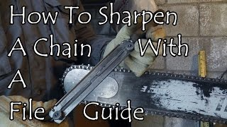 How To Sharpen A Chain, With A File Guide