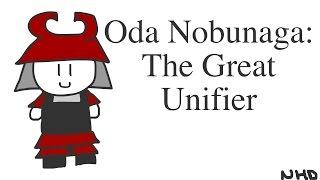 NHD Documentary: Oda Nobunaga: The Great Unifier