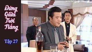 Phim Đài Loan Đứng bên trời nắng (Standing by the sun) - Tập 27(Thuyết Minh)
