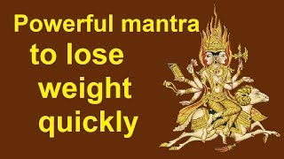 This mantra helps to lose weight by lighting digestive fire in stomach and thus increases metabolism hear full video clip 1250 times then 2 daily ...