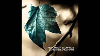 The Foreign Exchange - Maybe She