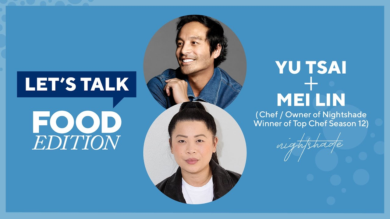 Let's Talk Live with Yu Tsai :  Mei Lin, Chef, Winner of Top Chef Season 12
