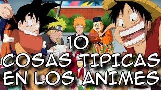10 COSAS TIPICAS EN LOS ANIMES - 8cho
