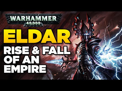 ELDAR - Rise and Fall of an Empire | WARHAMMER 40,000 Lore / History