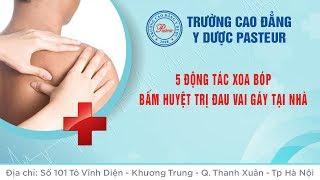 5 động tác xoa bóp, bấm huyệt điều trị đau vai gáy tại nhà