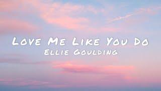 Ellie Goulding - Love Me Like You Do(Lyrics)🎵