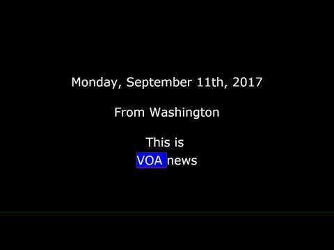 VOA news for Monday, September 11th, 2017