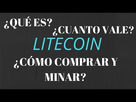 Que es Litecoin? Cuanto vale, Monedero, como comprar y minar