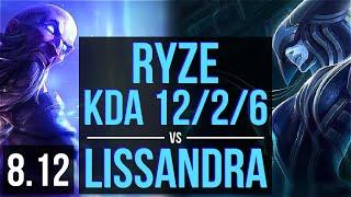 RYZE vs LISSANDRA (MID) ~ KDA 12/2/6, Legendary ~ Korea Master ~ Patch 8.12
