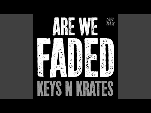 Are We Faded (Original Mix)