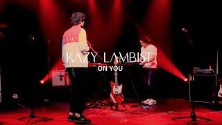 Kazy Lambist - On You ( LIVE )