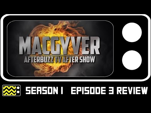 MacGyver Season 1 Episode 3 Review & After Show | AfterBuzz TV