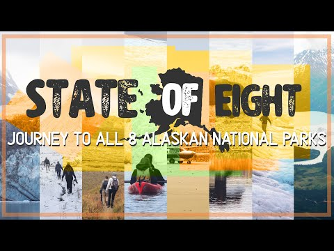 State of Eight: A Journey to all 8 of Alaska's National Parks