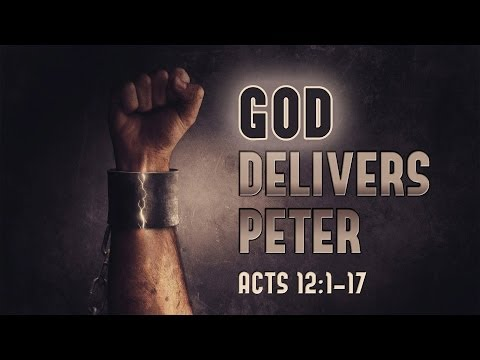 God Delivers Peter (Acts 12:1-19)