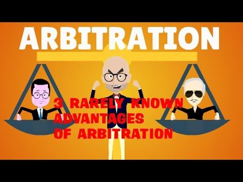3 Rarely Known Advantages Of Arbitration