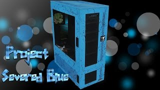 Project Severed Blue - Custom Watercooled Core WP100 PC Case Mod - Liquidcooled PC Painted Part 1