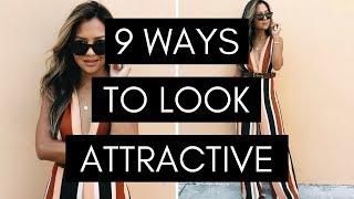 9 Ways to Look Attractive | How to Stand Out, Be Different | How To Be Attractive