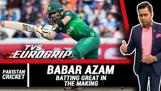 Babar AZAM - A batting GREAT in the MAKING    'TVS Eurogrip' presents #AakashVani   Cricket Analysis