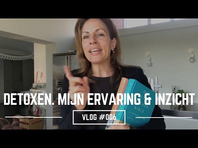 Detoxen. Mijn ervaring en inzicht in de eerste week | Vlog 6 Liesbeth Besamusca