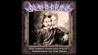 Pineal Vertigo- II (Ghost Box Radio- Dark Ambient Compilation)