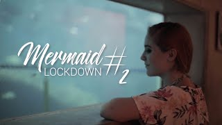 MERMAID LOCKDOWN #02