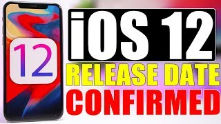 iOS 12 Final Release Date CONFIRMED !