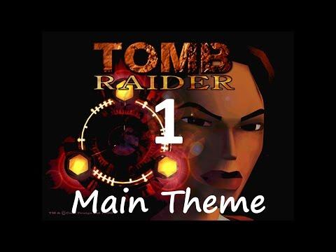 Tomb Raider 1 Music 1 - Main Theme HD