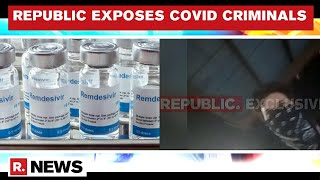 Remdesivir Black Marketers Caught On Tape Selling Drugs At 5x The Price | Republic Sting
