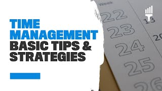 Time Management Basic Tips & Strategies