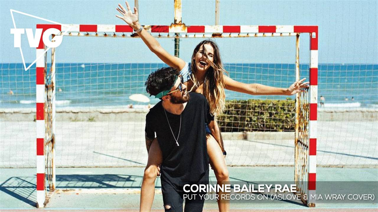 CORINNE BAILEY RAE - PUT YOUR RECORD ON LYRICS