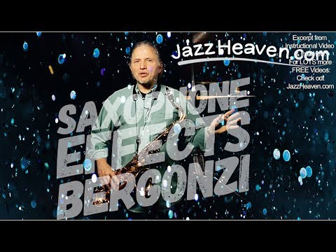 "*Modern Sax Effects"" Jerry Bergonzi on Powerful Effects for Modern Saxophonists How to Play Jazz"