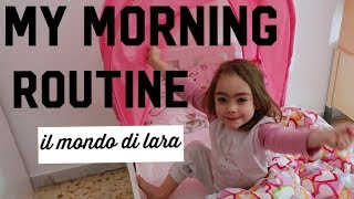 MY MORNING ROUTINE DI LARA / il mondo di Lara