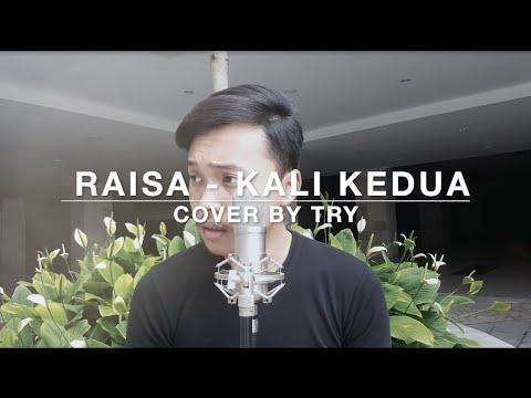 Raisa - Kali Kedua (cover by TRY)