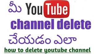 How to delete your youtube channel in telugu