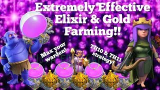 BEST Elixir and Gold TH10 & TH11 Farming strategy post Dec 2017 update!! Max your warden!!