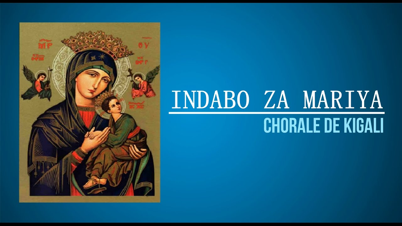 Download Chorale de Kigali - Indabo za Mariya (Lyrics)