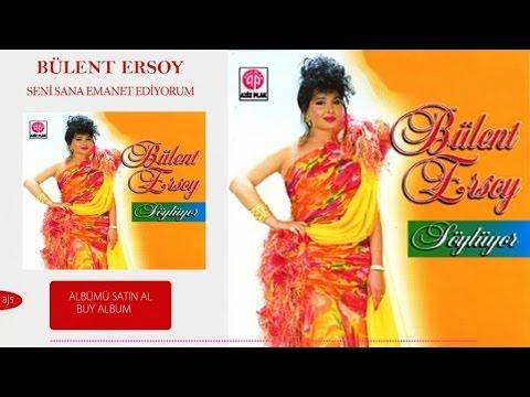 Bülent Ersoy - Seni Sana Emanet Ediyorum (Official Audio)