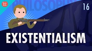 Existentialism: Crash Course Philosophy #16