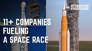 11+ companies fueling a space race