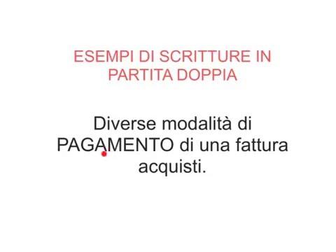 Esempi Scritture PD - 04- Modalità di pagamento di una fattura acquisti