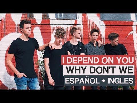 I DEPEND ON YOU ||  Why Don't We || [Español || Ingles]