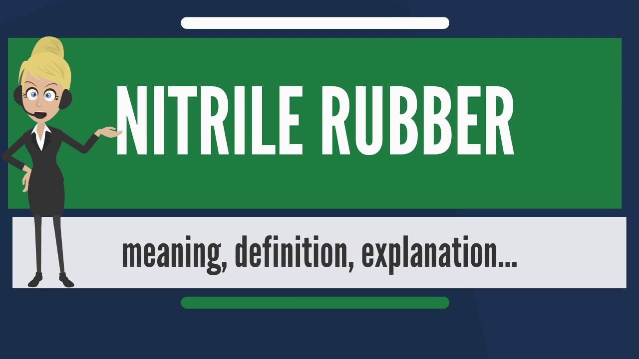 What is NITRILE RUBBER? What does NITRILE RUBBER mean? NITRILE RUBBER  meaning & explanation