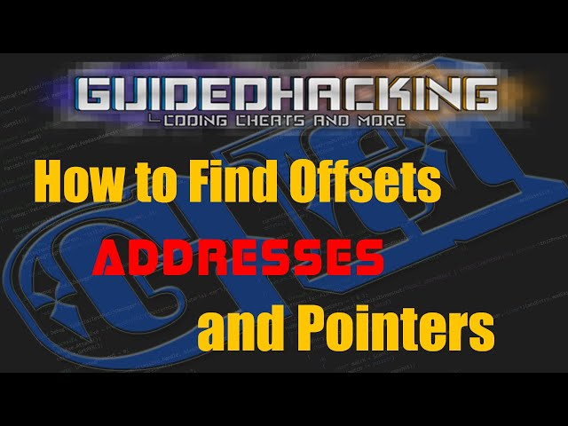 How To Find Offsets, Entity Addresses & Pointers