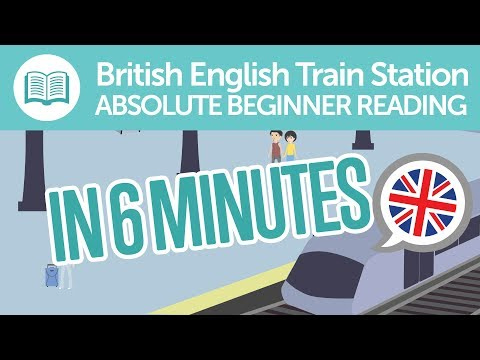 British English Train Station Reading Comprehension for Absolute Beginners