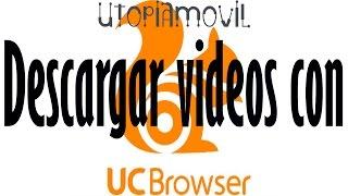 UC BROWSER | Descargar vídeos desde el Ordenador 2017 | Windows 10, 8, 7, Vista, XP, Mac, Linux