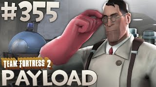 Team Fortress 2 Gameplay | Pay Pay pay pay load | Part 355