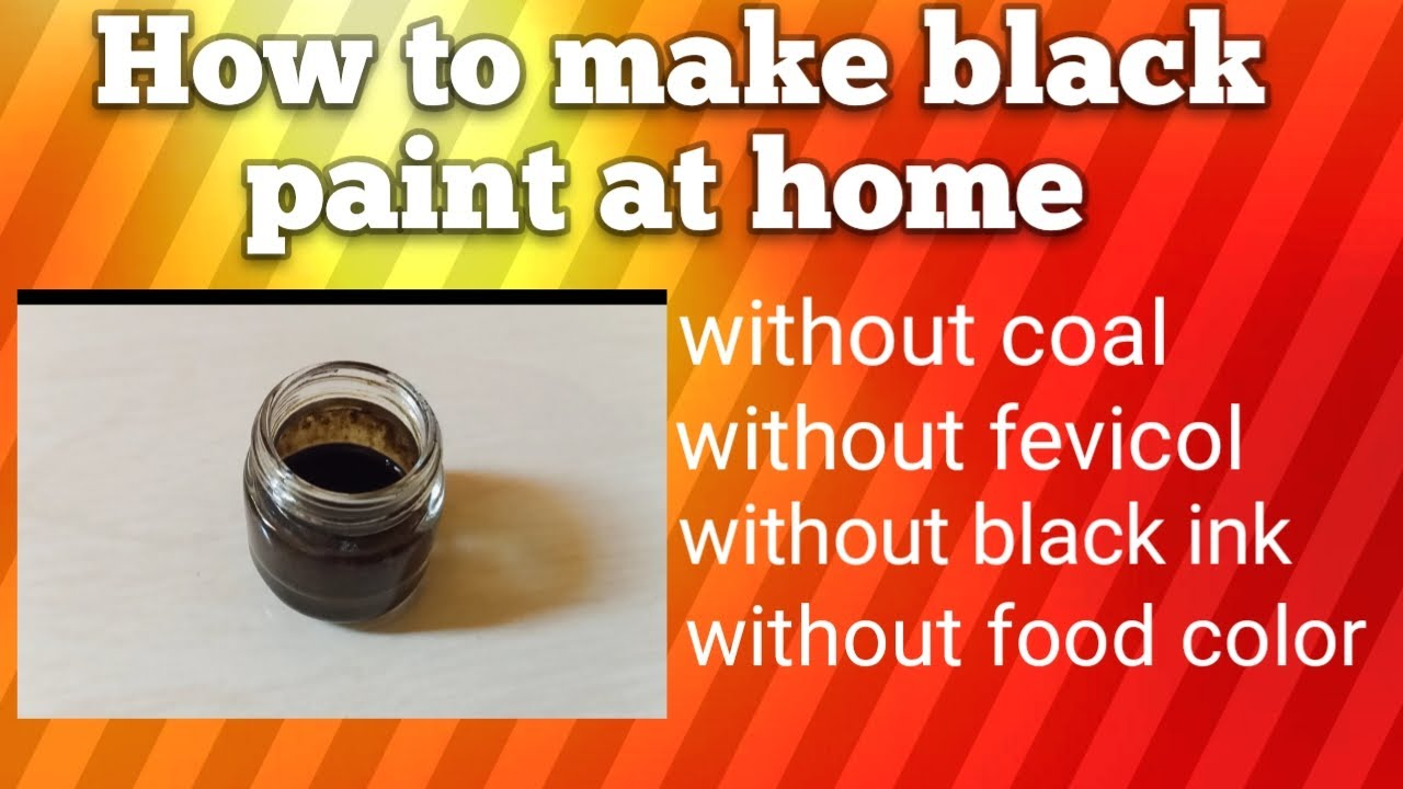 How To Make Black Paint At Home Without Coal Without Food Color Youtube