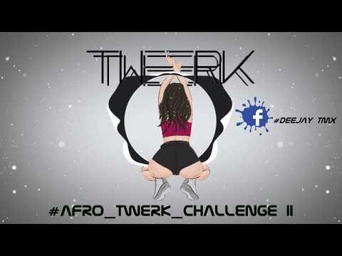 #Afro_Twerk_Challenge Part.2  (DeeJay TMX x Flex) 2017
